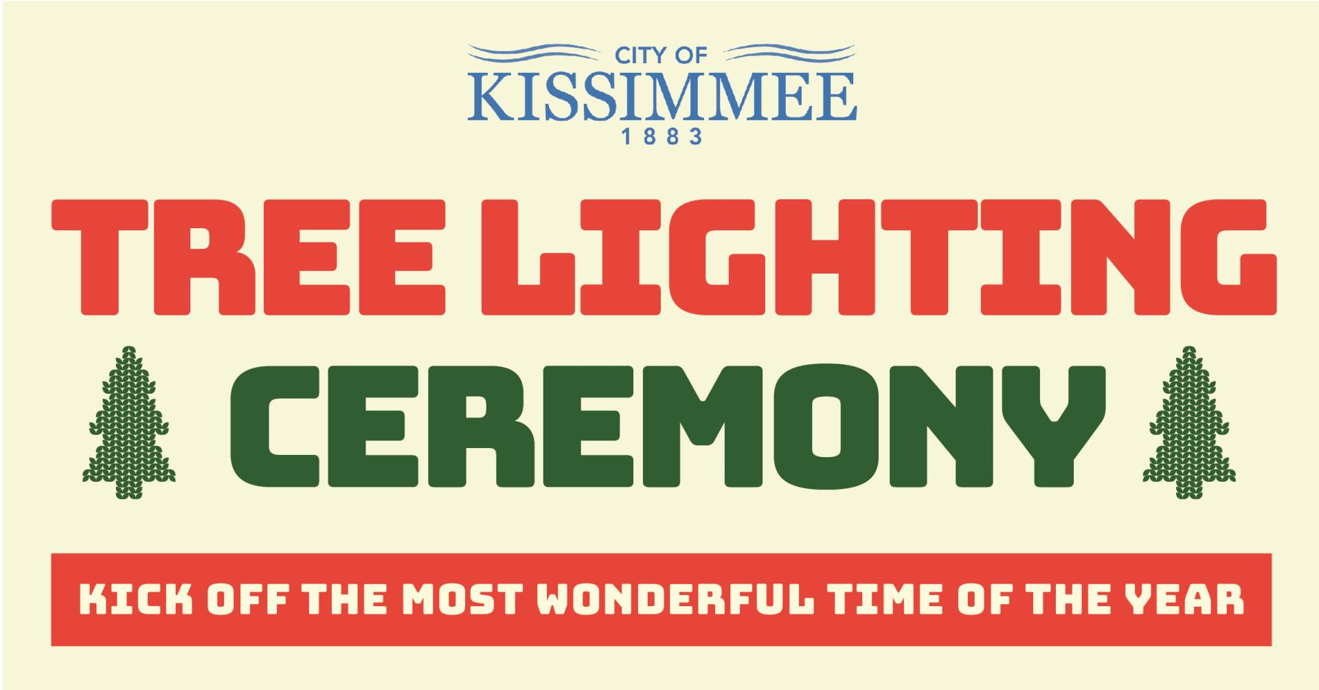This is a graphic for the City of Kissimmee's annual Tree Lighting Ceremony at Kissimmee City Hall.